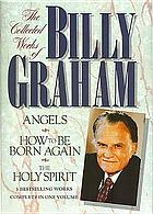 The collected works of Billy Graham