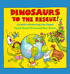 Dinosaurs to the rescue! : a guide to protecting our planet