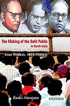 The making of the dalit public in North India : Uttar Pradesh, 1950-present
