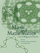 Music and mathematics : from Pythagoras to fractalsMathematics and music
