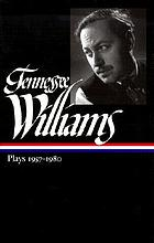 Tennessee Williams / Plays 1957-1980