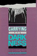 Carrying the darkness : the poetry of the Vietnam War
