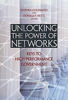Unlocking the power of networks : keys to high-performance government