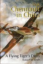 With Chennault in China : a Flying Tiger's diary