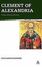 Clement of Alexandria a project of Christian perfection