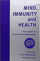 Mind, immunity, and health : the science of psychoneuroimmunology