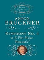 "Symphony no. 4 in E-flat major : ""Romantic"""