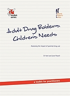 Adult drug problems, children's needs : assessing the impact of parental drug use : a toolkit for practitioners
