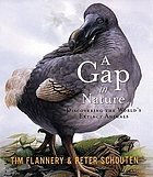A gap in nature : discovering the world's extinct animals