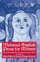 Medieval English prose for women : selections from the Katherine group and Ancrene wisse