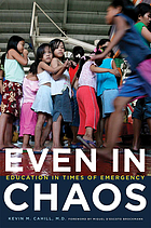Even in chaos : education in times of emergency