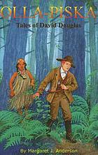 Olla-piska : tales of David Douglas
