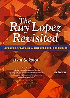 The Ruy Lopez revisited : offbeat weapons & unexplored resources
