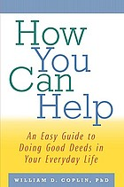 How you can help : an easy guide to doing good deeds in your everyday life