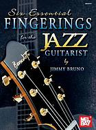 Mel Bay presents six essential fingerings for the jazz guitarist