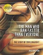 The man who ran faster than everyone : the story of Tom Longboat