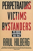 Perpetrators, victims, bystanders : the Jewish catastrophe, 1933-1945