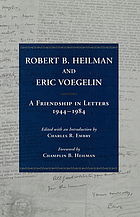 Robert B. Heilman and Eric Voegelin : a friendship in letters, 1944-1984