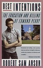 Best intentions : the education and killing of Edmund Perry
