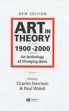 Art in theory, 1900-2000 : an anthology of changing ideas