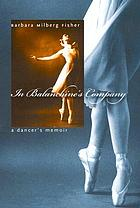 In Balanchine's company : a dancer's memoir