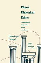 Plato's dialectical ethics : phenomenological interpretations relating to the Philebus
