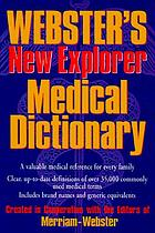 Webster's new explorer medical dictionary : created in cooperation with the editors of Merriam-Webster