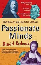 Passionate minds : the great scientific affair