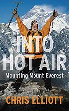 Into hot air : mounting Mount Everest