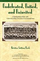 Undefeated, untied, and uninvited : a documentary of the 1951 University of San Francisco Dons football team