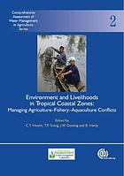 Environment and livelihoods in tropical coastal zones : managing agriculture-fishery-aquaculture conflicts