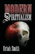 Modern spiritualism. A subject of prophecy and a sign of the times
