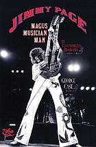 Jimmy Page : magus, musician, man : an unauthorized biography