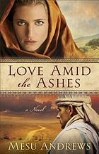 Love amid the ashes : a novel