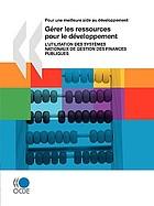 Gérer les ressources pour le développement : l'utilsation des systèmes nationaux de gestion des finances publiques