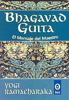 The Bhagavad gita : or, The message of the master