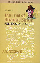 The trial of Bhagat Singh : politics of justice