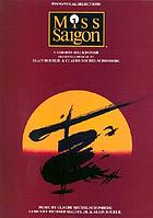 Miss Saigon : Cameron Mackintosh presents a musical by Alain Boublil & Claude-Michel Schönberg