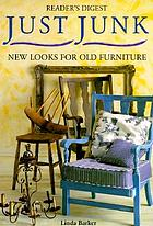 Just junk : new looks for old furniture