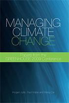 Managing climate change : papers from the Greenhouse 2009 conference