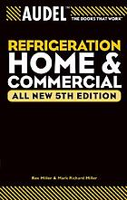 Refrigeration, home and commercial
