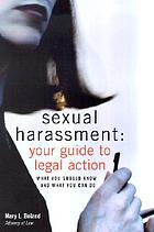 Sexual harassment : your guide to legal action : what you should know and what you can do