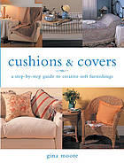 Cushions & covers : a step-by-step guide to creative soft furnishings