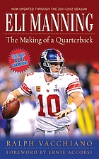 Eli Manning : the making of a quarterback