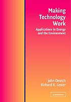 Making technology work : applications in energy and the environment