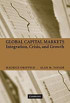 Global capital markets : integration, crisis, and growth