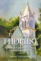 Hillbilly Thomist : Flannery O'Connor, St. Thomas, and the limits of art