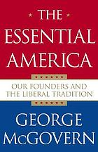The essential America : our founders and the liberal tradition
