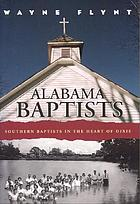 Alabama Baptists : Southern Baptists in the heart of Dixie