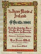 The Dance Music of Ireland 1001 Gems : Double Jigs, Hop or Slip Jigs, Reels, Hornpipes, Long Dances, Set Dances etc. collected and selected from all available sources